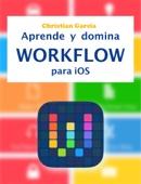 Christian Garcia - Aprende y domina Workflow para iOS portada