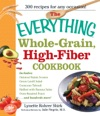 The Everything Whole Grain High Fiber Cookbook