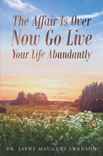 The Affair Is Over Now Go Live Your Life Abundantly