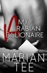 My Arabian Billionaire A Desert Sheikh Romance