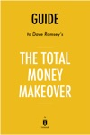 Guide To Dave Ramseys The Total Money Makeover By Instaread