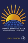 Thermal Energy Storage Analyses And Designs Enhanced Edition