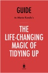Guide To Marie Kondos The Life-Changing Magic Of Tidying Up By Instaread