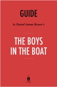Guide to Daniel James Brown's The Boys in the Boat by Instaread