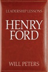 Leadership Lessons Henry Ford
