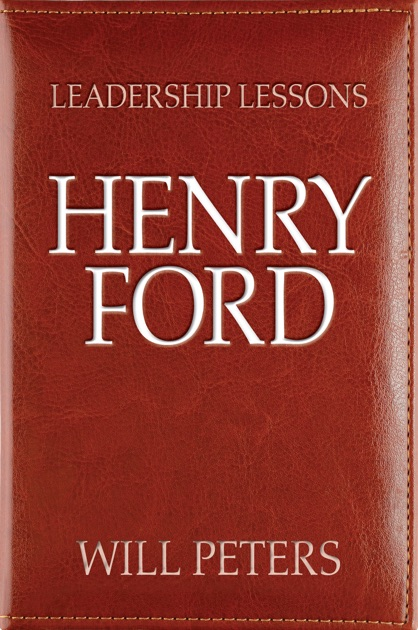 henry ford leadership behavior Scientific management theory and the ford motor company overview henry ford and frederick winslow taylor's engineering breakthrough could not.