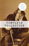 Oscar Wilde The Complete Collection Contains Links To Free Audio The Picture Of Dorian Gray  Lady Windermeres Fan  The Importance Of Being   Lord Arthur Saviles Crime And Many More