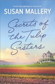 Secrets of the Tulip Sisters - Susan Mallery Cover Art