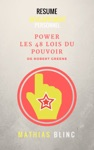 Power Les 48 Lois Du Pouvoir De Robert Greene Resume