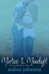 Martinis  Moonlight A Country Road Novel - Book 3