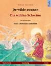 De Wilde Zwanen  Die Wilden Schwne Tweetalig Prentenboek Naar Een Sprookje Van Hans Christian Andersen Nederlands  Duits