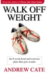 Walk Off Weight An 8 Week Food And Exercise Plan That Gets Results Loss