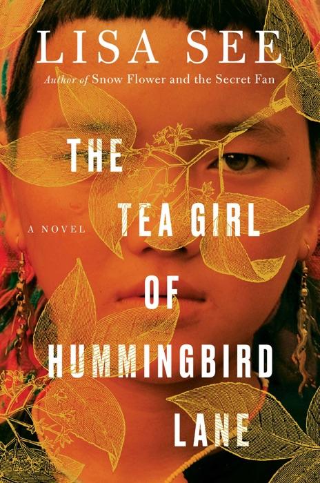 The Tea Girl of Hummingbird Lane Lisa See Book