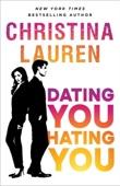 Christina Lauren - Dating You, Hating You artwork