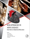 New Approaches To Aortic Diseases From Valve To Abdominal Bifurcation Enhanced Edition