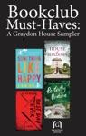 Book Club Must-Haves A Graydon House Sampler