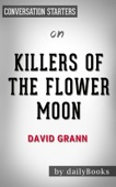 Killers of the Flower Moon: by David Grann​​​​​​​  Conversation Starters