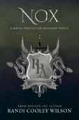 Randi Cooley Wilson - Nox: A Royal Protector Academy Novel artwork