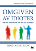 Omgiven av idioter - hur man förstår dem som inte går att förstå - Thomas Erikson