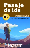 Pasaje de ida - Spanish Readers for Pre Intermediates (A2)