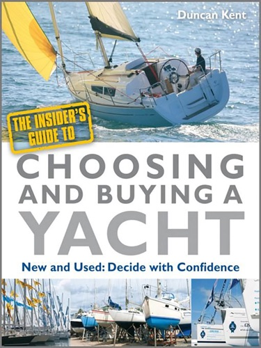 The Insiders Guide to Choosing  Buying a Yacht