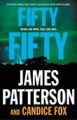 Fifty Fifty - James Patterson & Candice Fox