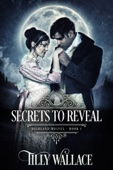 Tilly Wallace - Secrets To Reveal  artwork