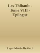 Les Thibault - Tome VIII - Épilogue