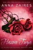Anna Zaires - Hazme tuya portada