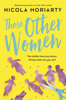 Nicola Moriarty - Those Other Women: from the best-selling author of The Fifth Letter artwork