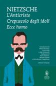 L'Anticristo - Crepuscolo degli idoli - Ecce homo