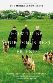 How to Be Your Dog's Best Friend - Monks of New Skete Book