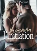 My Stepbrother – L'initiation - Sophie S. Pierucci
