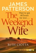 Beth Ciotta & James Patterson - The Weekend Wife artwork