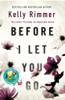 Kelly Rimmer - Before I Let You Go artwork