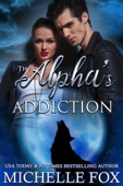 Michelle Fox - The Alpha's Addiction  artwork