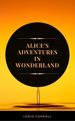 Alices Adventures in Wonderland ArcadianPress Edition
