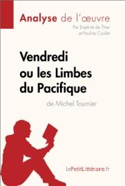 VENDREDI OU LES LIMBES DU PACIFIQUE DE MICHEL TOURNIER (ANALYSE DE LOEUVRE)