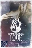 Street Love. Für immer die deine