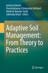 Adaptive Soil Management  From Theory To Practices