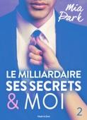 Le milliardaire, ses secrets et moi - 2