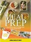 Meal Prep 100 Delicious Easy And Healthy Meal Prep Recipes For Weight Loss  Plan Ahead Meals
