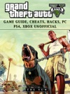 Grand Theft Auto V Game Guide Cheats Hacks Pc Ps4 Xbox Unofficial