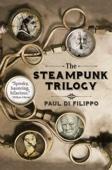 The Steampunk Trilogy - Paul Di Filippo Cover Art