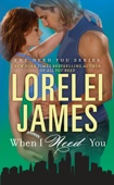 When I Need You - Lorelei James Cover Art