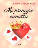 Silvia García Ruiz - Mi príncipe canalla portada