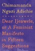 Dear Ijeawele, or A Feminist Manifesto in Fifteen Suggestions - Chimamanda Ngozi Adichie Cover Art