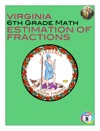 Virginia 6th Grade Math - Estimation Of Fractions