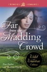 Far From The Madding Crowd The Wild And Wanton Edition