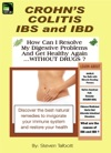 Crohns Colitis IBS And IBD How Can I Resolve My Digestive Problems And Get Healthy Again WITHOUT DRUGS